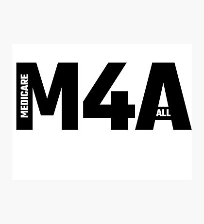 M4A - Medicare For All Photographic Print