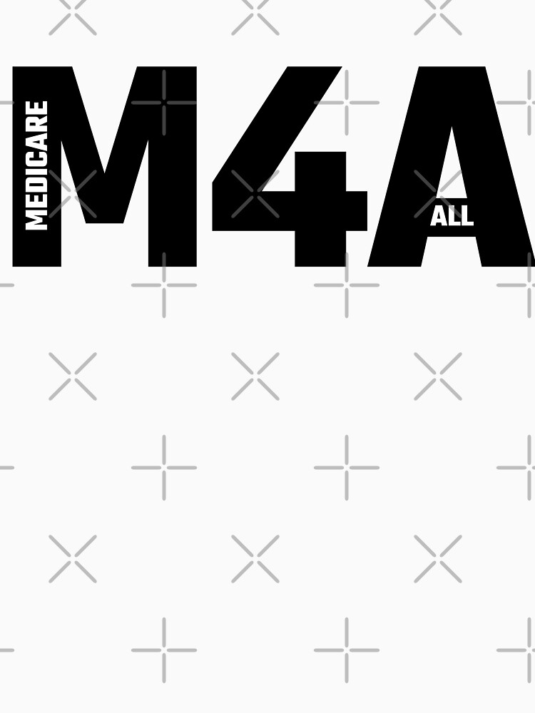M4A - Medicare For All by willpate
