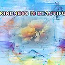 Kindness is beautiful  by TaylerMacneill