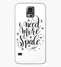 I Need More Space Inspirational Quotes Case/Skin for Samsung Galaxy