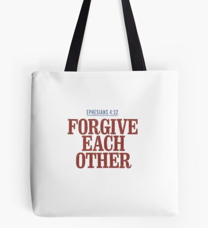 Forgive each other - Ephesians 4:32 Tote Bag