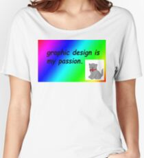 Graphic design is my passion rainbow comic sans Women's Relaxed Fit T-Shirt
