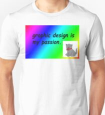 Graphic design is my passion rainbow comic sans Unisex T-Shirt