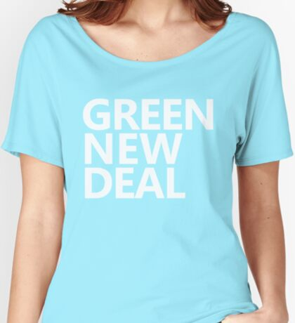 Green New Deal - White Text Relaxed Fit T-Shirt
