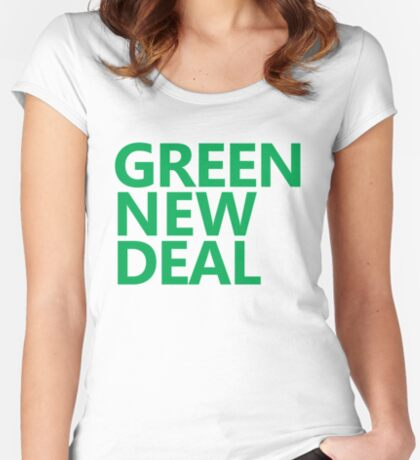 Green New Deal - Green Text Fitted Scoop T-Shirt