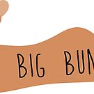 I LIKE BIG BUNS by Home4EveryBunny