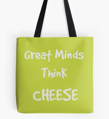 Think Cheese, Say Cheese ... Tote Bag