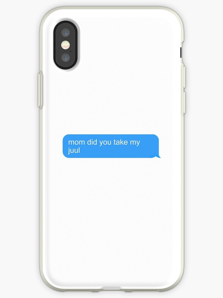 'mom did you take my juul' iPhone Case by Bill Smith