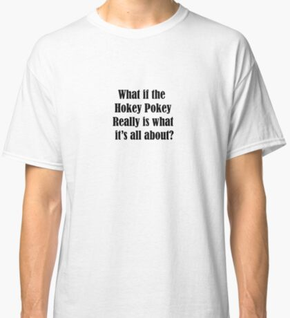 What If ? Classic T-Shirt