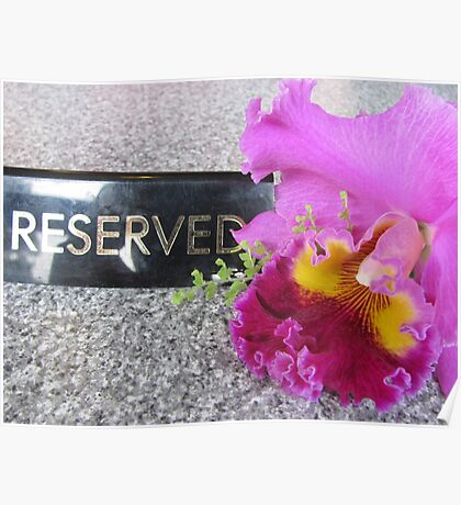 Reserved for the pink orchid Poster