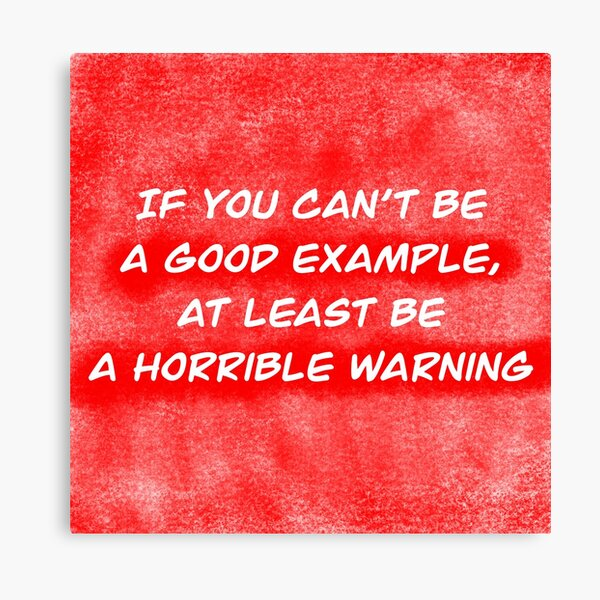 Good example or horrible warning Canvas Print