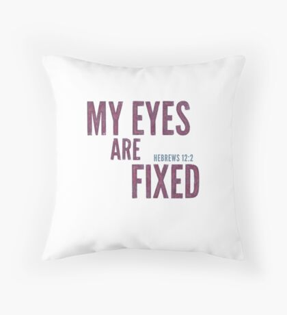 My eyes are fixed - Hebrews 12:2 Floor Pillow