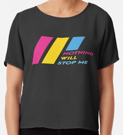 Pride Stripe: Nothing Will Stop Me Chiffon Top