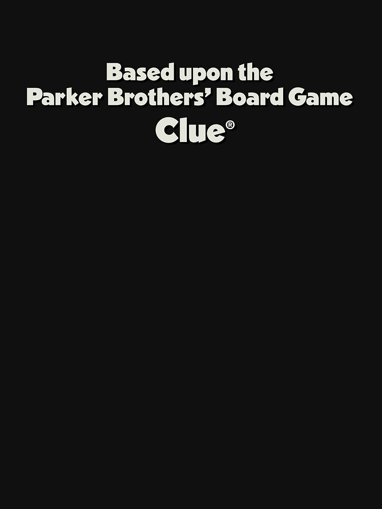 Clue   Based Upon the Parker Brothers' Board Game by directees