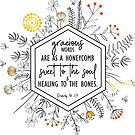 Proverbs 16:24 with Flowers by SweetToTheSoul