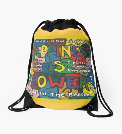 Happiness is Power - Be Happy Now - Live in the Present - Yes Drawstring Bag