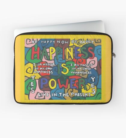 Happiness is Power - Be Happy Now - Live in the Present - Yes Laptop Sleeve