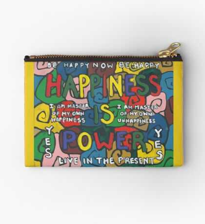 Happiness is Power - Be Happy Now - Live in the Present - Yes Zipper Pouch