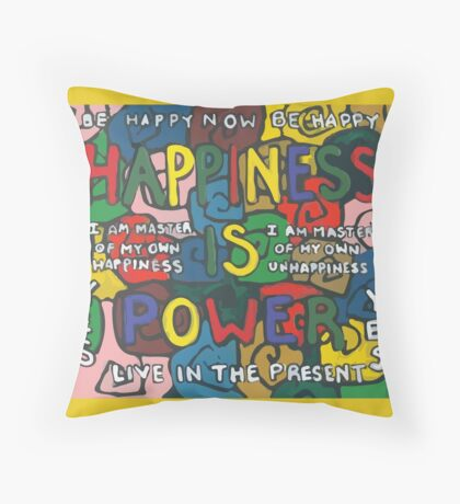 Happiness is Power - Be Happy Now - Live in the Present - Yes Throw Pillow