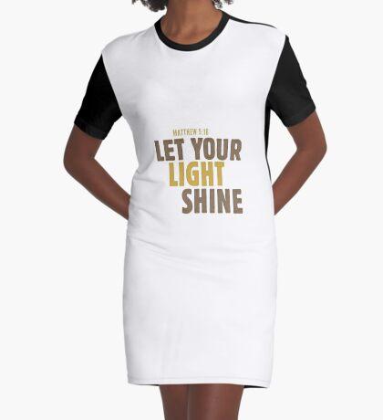 Let your light shine - Matthew 5:16 Graphic T-Shirt Dress
