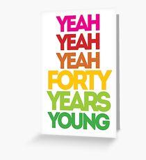 Vierzig Jahre jung Grußkarte