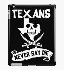 Texans Never Say Die iPad Case/Skin
