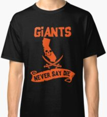 San Francisco Giants Never Say Die Classic T-Shirt