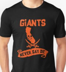 San Francisco Giants Never Say Die T-Shirt