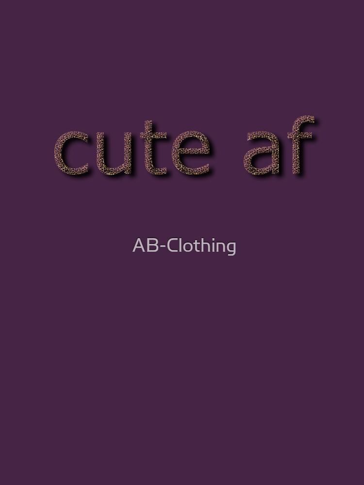 cute af by AB-Clothing