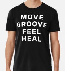 Dustin Ransom - Move Groove Feel Heal Premium T-Shirt