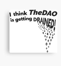 TheDAO is Getting Drained Metal Print