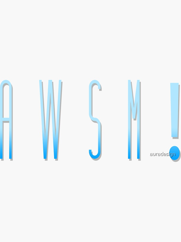 Awsm! by auradesign