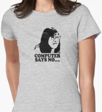 Computer Says No Little Britain T Shirt Women's Fitted T-Shirt