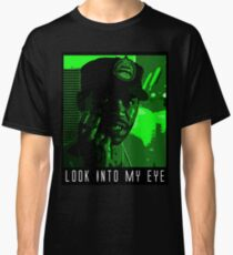 Look Into My Eye Classic T-Shirt