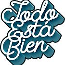 Todo Esta Bien (Faded Blue) by LemonIceDesigns