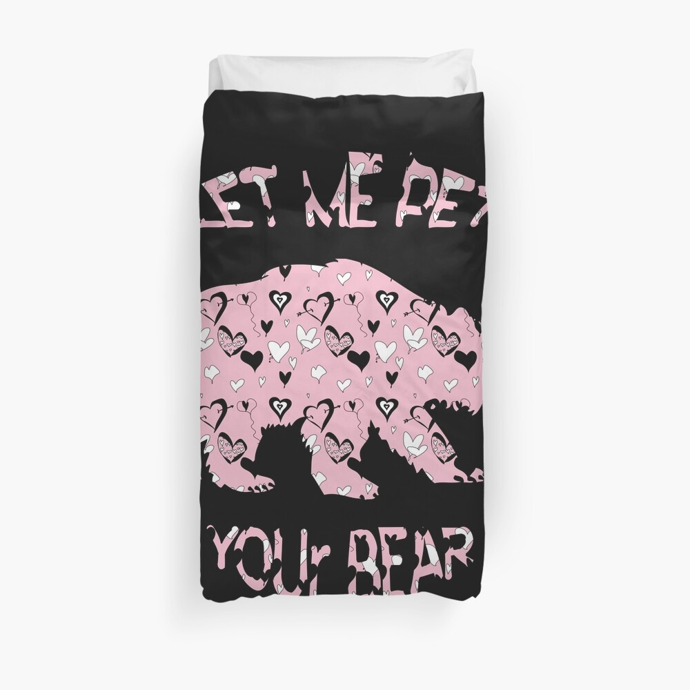 Let me pet your Bear Animal Birthday Gift Fun Shirt 2 Bettbezug