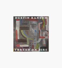 Dustin Ransom - Thread On Fire (Original Album Art) Art Board Print
