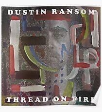 Dustin Ransom - Thread On Fire (Original Album Art) Poster