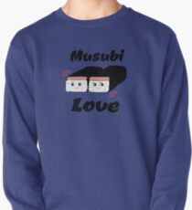 Spam, rice and nori equals Musubi Love Pullover Sweatshirt