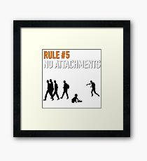 RULE #5 NO ATTACHMENTS Framed Print