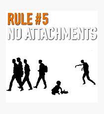 RULE #5 NO ATTACHMENTS Photographic Print