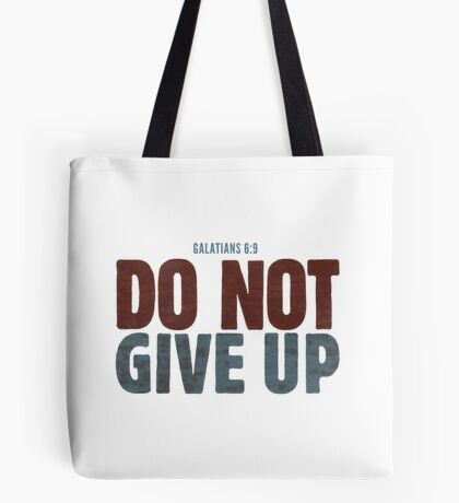 Do not give up Tote Bag