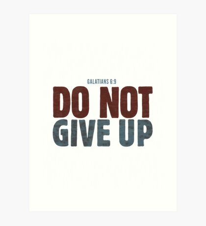 Do not give up Art Print