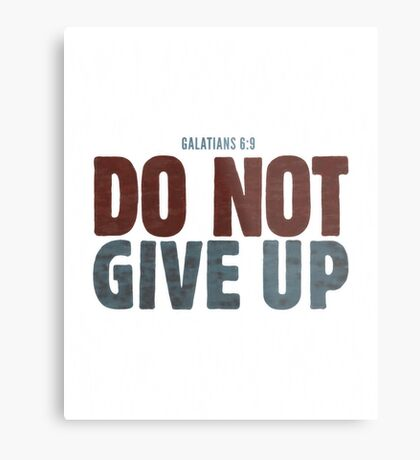 Do not give up Metal Print