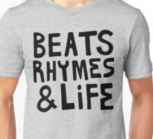 Beats, Rhymes & Life Unisex T-Shirt