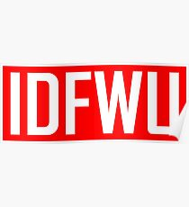 IDFWU - Red and White Poster