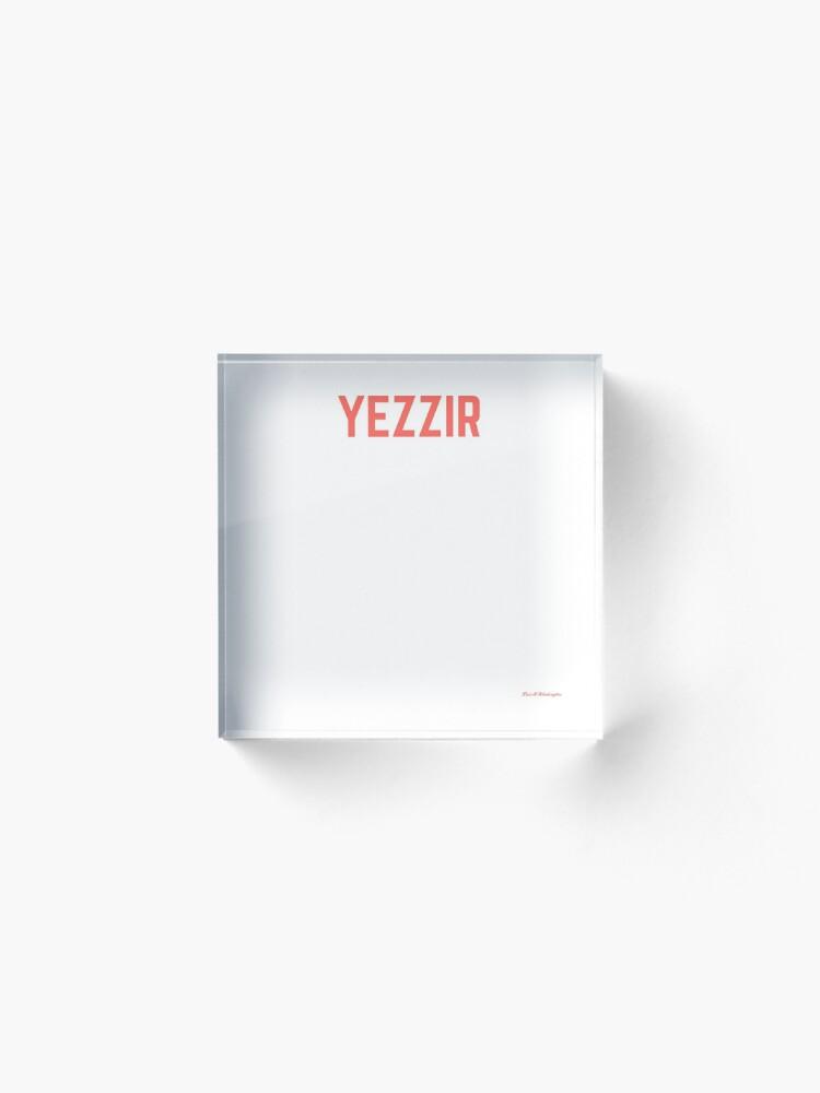 Alternate view of yezzir Acrylic Block