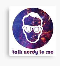 NERDY TALK ― for him Canvas Print
