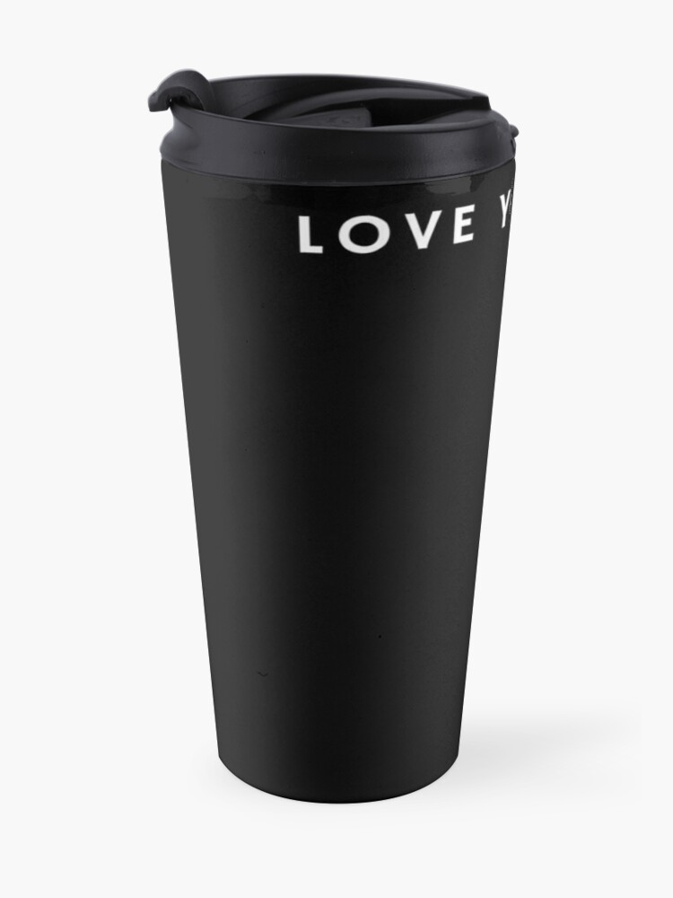 Alternate view of LOVE YOURSELF #1 Travel Mug