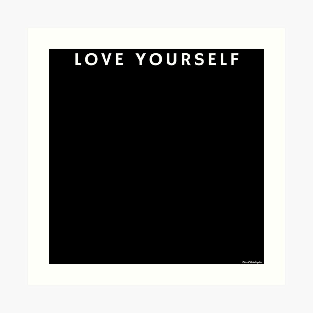 LOVE YOURSELF #1 Art Print